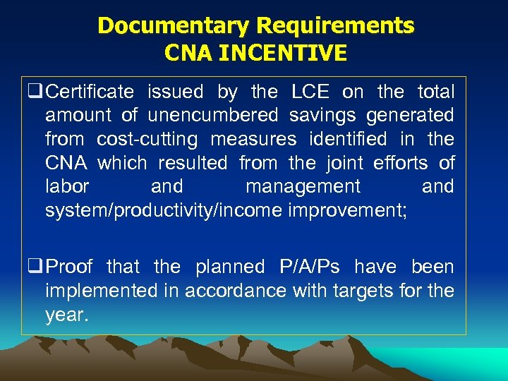 Documentary Requirements CNA INCENTIVE q Certificate issued by the LCE on the total amount