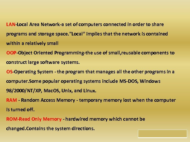 LAN-Local Area Network-a set of computers connected in order to share programs and storage