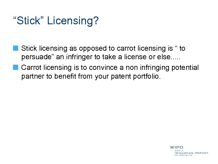 """Stick"" Licensing? Stick licensing as opposed to carrot licensing is "" to persuade"" an"