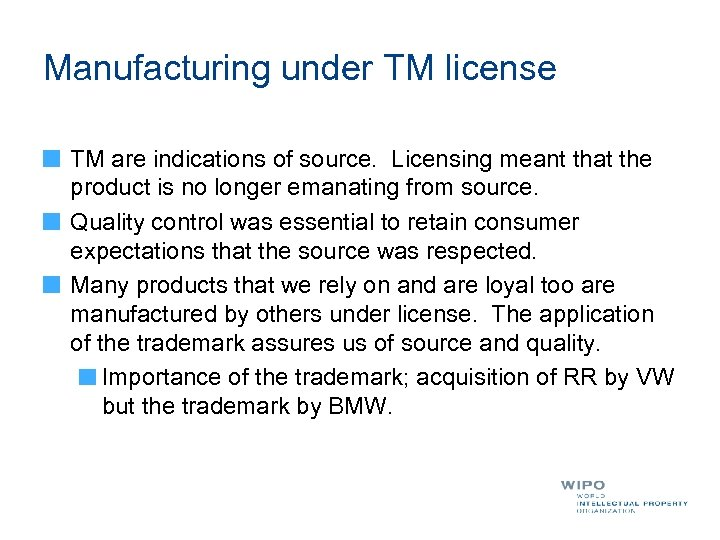 Manufacturing under TM license TM are indications of source. Licensing meant that the product