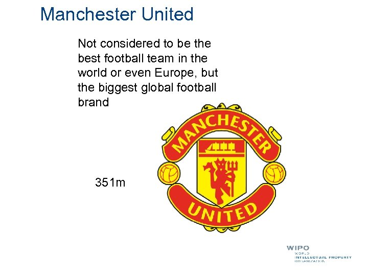 Manchester United Not considered to be the best football team in the world or