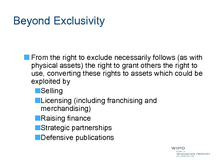 Beyond Exclusivity From the right to exclude necessarily follows (as with physical assets) the