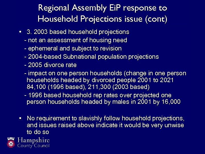 Regional Assembly Ei. P response to Household Projections issue (cont) • 3. 2003 based