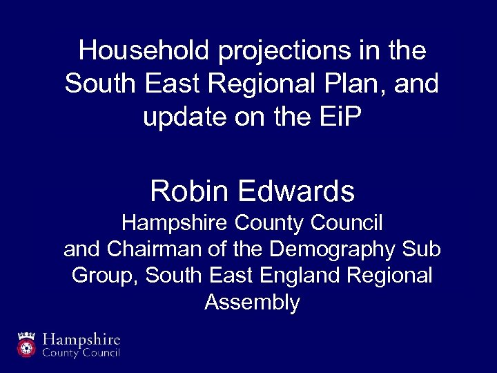 Household projections in the South East Regional Plan, and update on the Ei. P