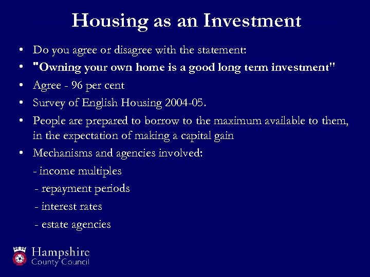 Housing as an Investment • • • Do you agree or disagree with the