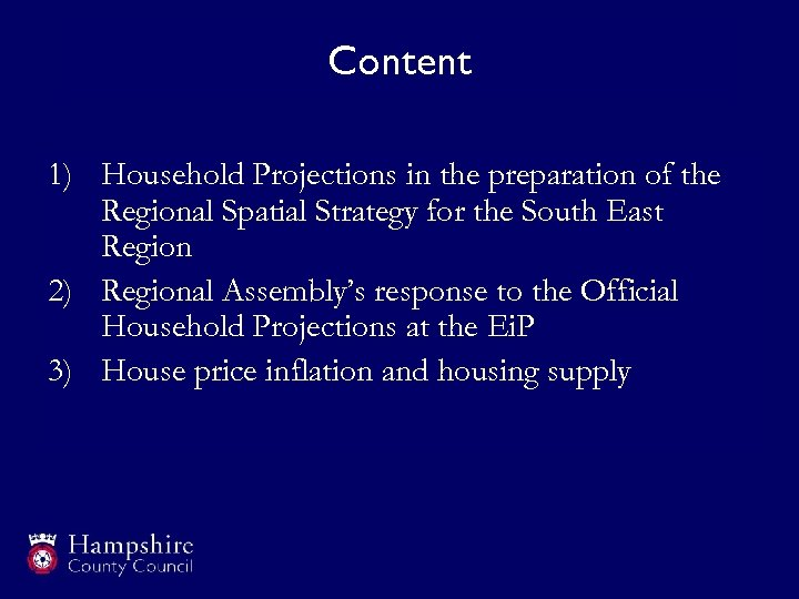 Content 1) Household Projections in the preparation of the Regional Spatial Strategy for the