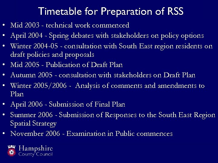 Timetable for Preparation of RSS • Mid 2003 - technical work commenced • April