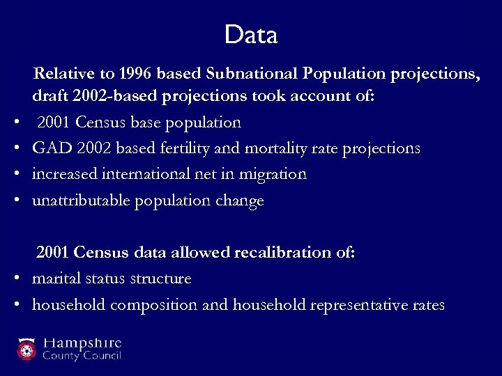 Data • • Relative to 1996 based Subnational Population projections, draft 2002 -based projections