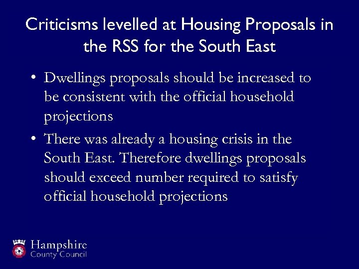 Criticisms levelled at Housing Proposals in the RSS for the South East • Dwellings