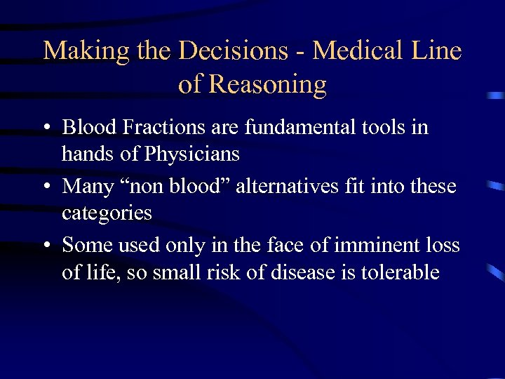 Making the Decisions - Medical Line of Reasoning • Blood Fractions are fundamental tools