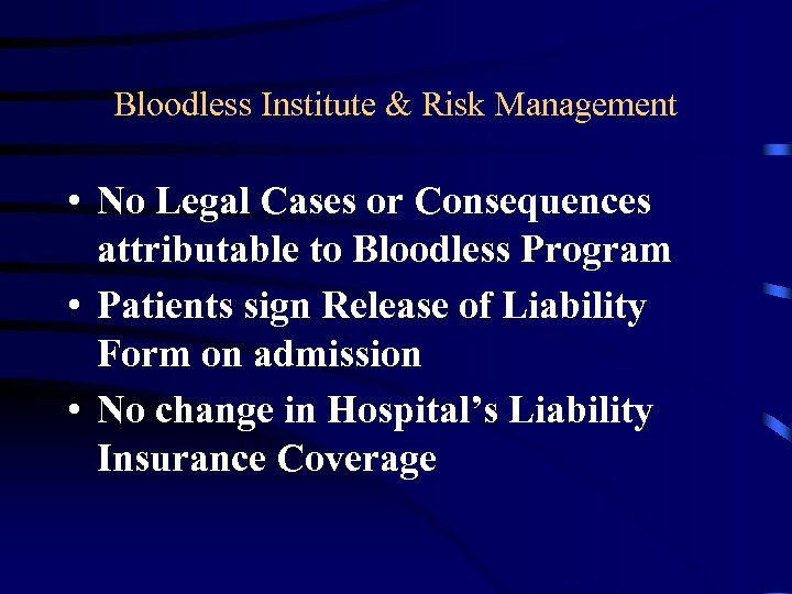 Bloodless Institute & Risk Management • No Legal Cases or Consequences attributable to Bloodless