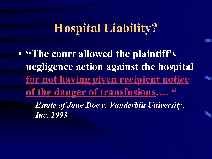 "Hospital Liability? • ""The court allowed the plaintiff's negligence action against the hospital for"