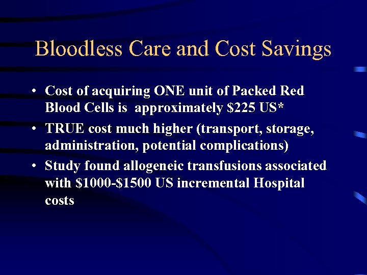 Bloodless Care and Cost Savings • Cost of acquiring ONE unit of Packed Red