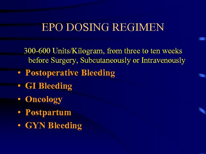 EPO DOSING REGIMEN 300 -600 Units/Kilogram, from three to ten weeks before Surgery, Subcutaneously