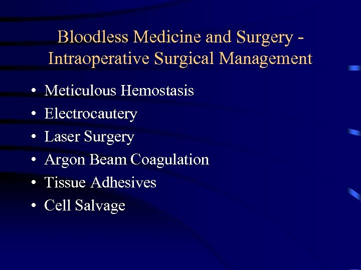 Bloodless Medicine and Surgery Intraoperative Surgical Management • • • Meticulous Hemostasis Electrocautery Laser