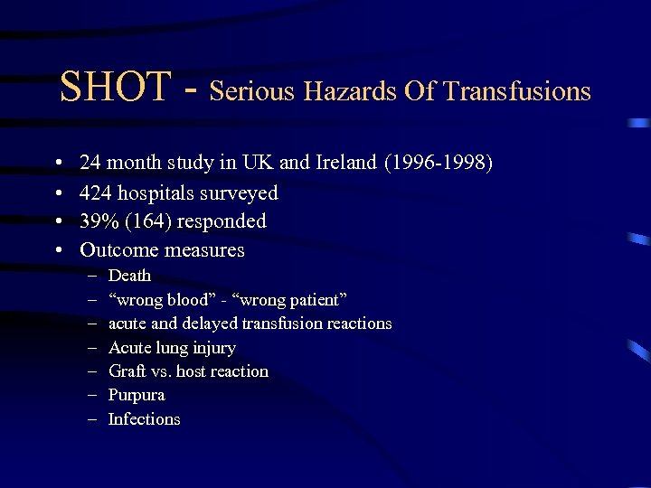 SHOT - Serious Hazards Of Transfusions • • 24 month study in UK and