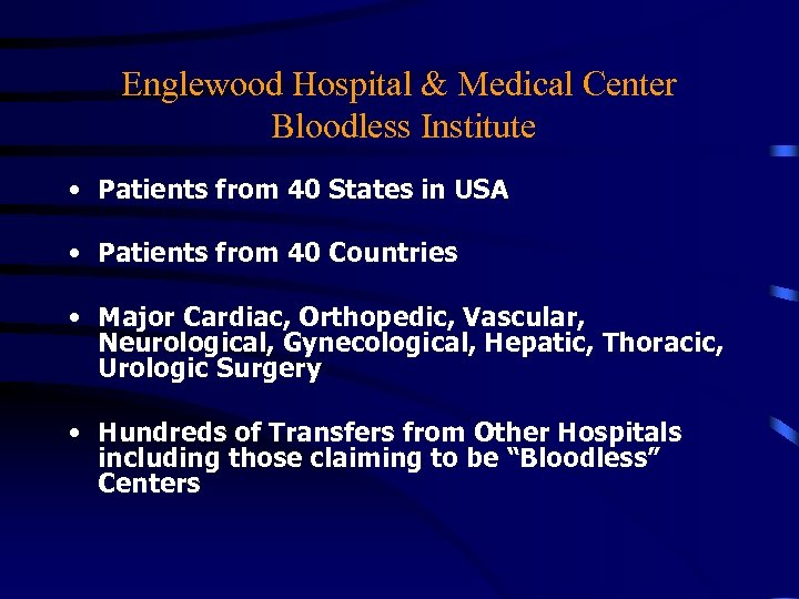 Englewood Hospital & Medical Center Bloodless Institute • Patients from 40 States in USA
