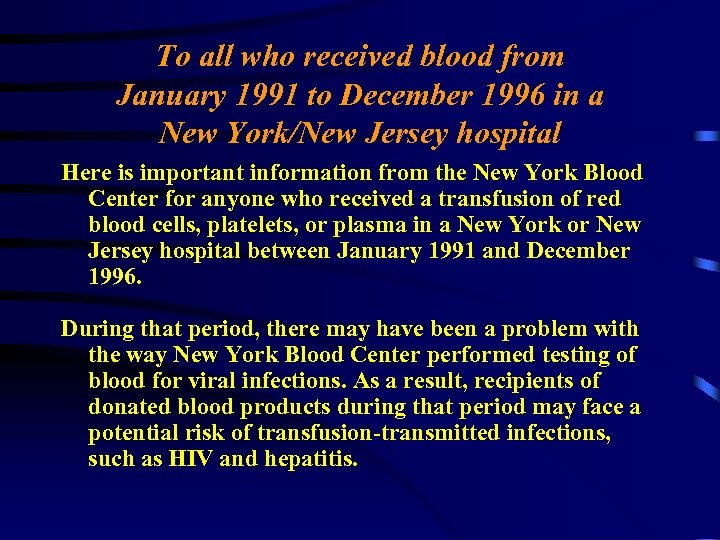 To all who received blood from January 1991 to December 1996 in a New