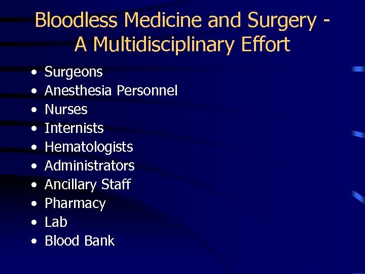 Bloodless Medicine and Surgery A Multidisciplinary Effort • • • Surgeons Anesthesia Personnel Nurses