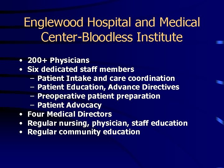 Englewood Hospital and Medical Center-Bloodless Institute • 200+ Physicians • Six dedicated staff members