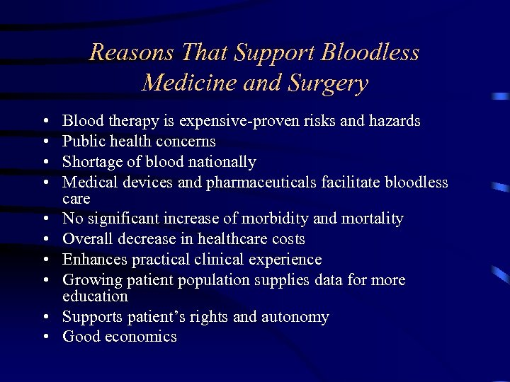 Reasons That Support Bloodless Medicine and Surgery • • • Blood therapy is expensive-proven