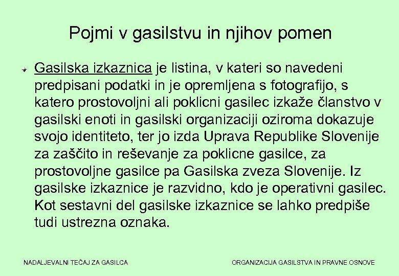 Pojmi v gasilstvu in njihov pomen Gasilska izkaznica je listina, v kateri so navedeni