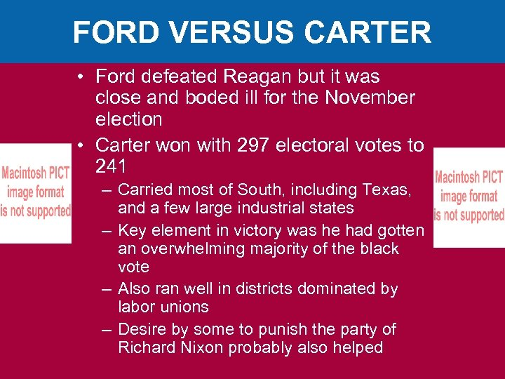 FORD VERSUS CARTER • Ford defeated Reagan but it was close and boded ill