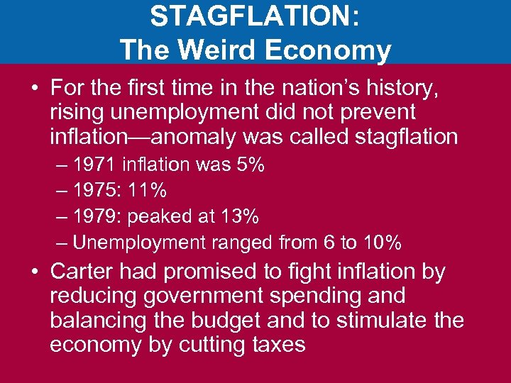 STAGFLATION: The Weird Economy • For the first time in the nation's history, rising