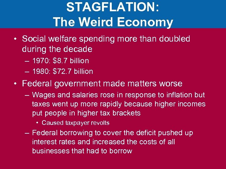 STAGFLATION: The Weird Economy • Social welfare spending more than doubled during the decade