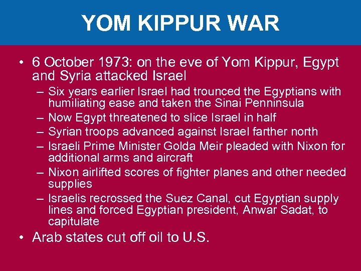YOM KIPPUR WAR • 6 October 1973: on the eve of Yom Kippur, Egypt