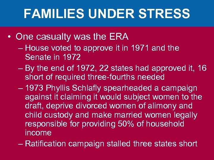 FAMILIES UNDER STRESS • One casualty was the ERA – House voted to approve