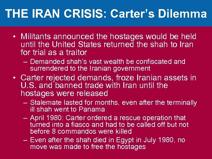 THE IRAN CRISIS: Carter's Dilemma • Militants announced the hostages would be held until