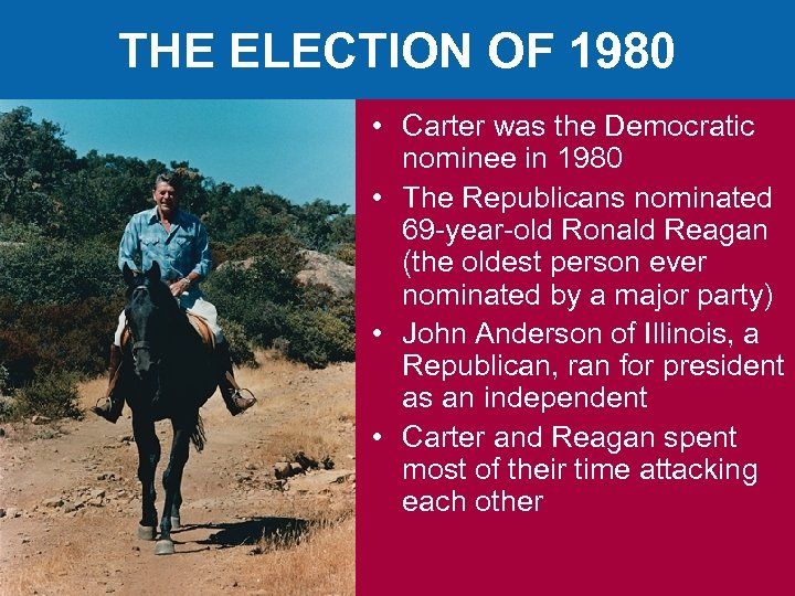 THE ELECTION OF 1980 • Carter was the Democratic nominee in 1980 • The