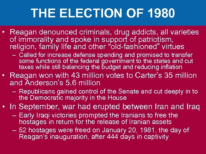 THE ELECTION OF 1980 • Reagan denounced criminals, drug addicts, all varieties of immorality