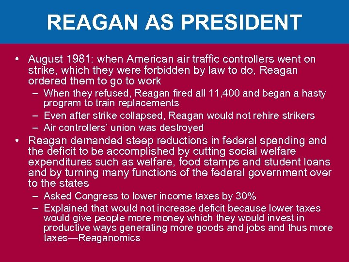 REAGAN AS PRESIDENT • August 1981: when American air traffic controllers went on strike,