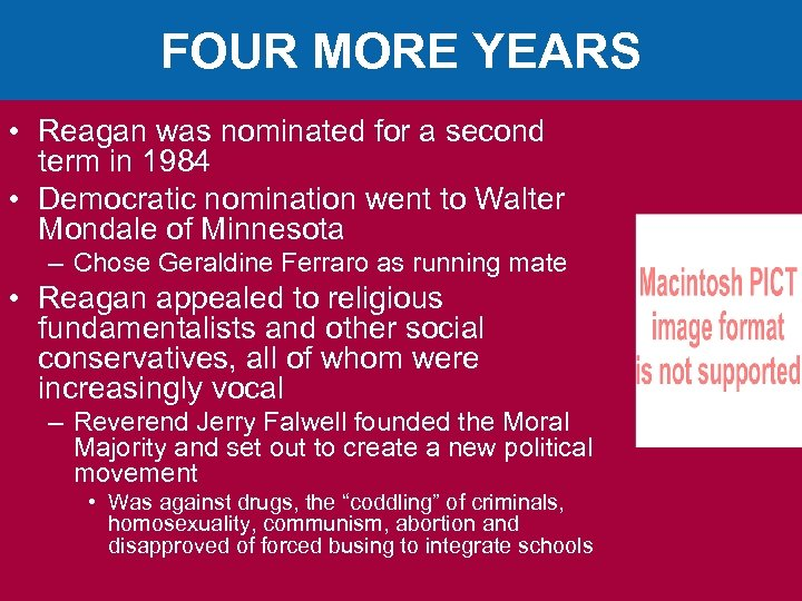 FOUR MORE YEARS • Reagan was nominated for a second term in 1984 •