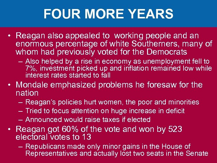 FOUR MORE YEARS • Reagan also appealed to working people and an enormous percentage