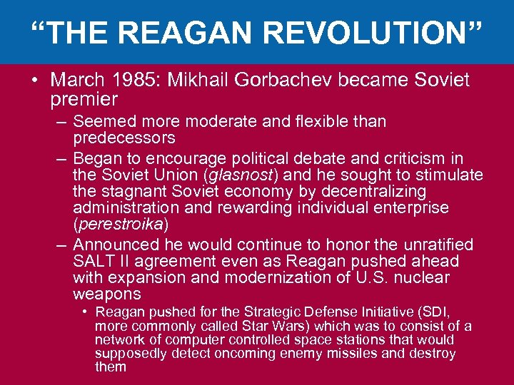 """THE REAGAN REVOLUTION"" • March 1985: Mikhail Gorbachev became Soviet premier – Seemed more"
