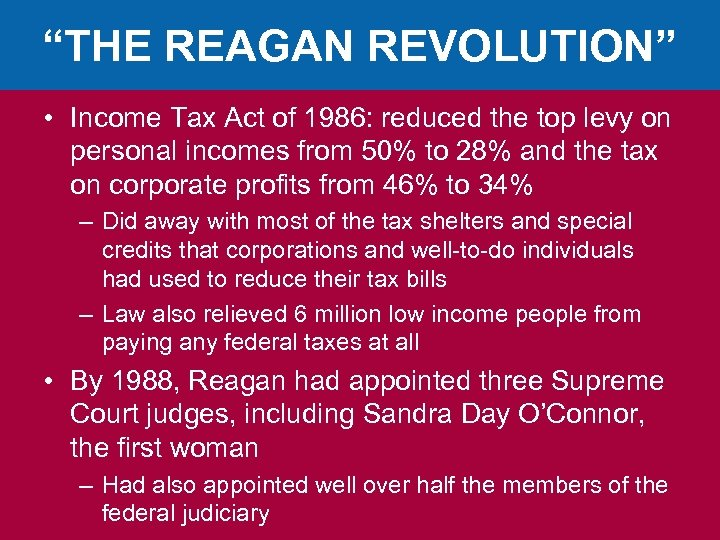 """THE REAGAN REVOLUTION"" • Income Tax Act of 1986: reduced the top levy on"