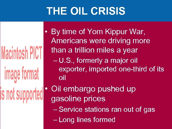 THE OIL CRISIS • By time of Yom Kippur War, Americans were driving more