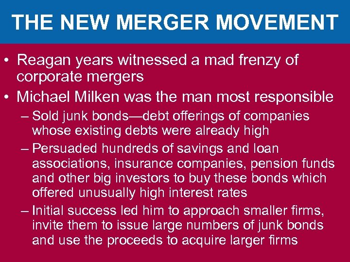 THE NEW MERGER MOVEMENT • Reagan years witnessed a mad frenzy of corporate mergers