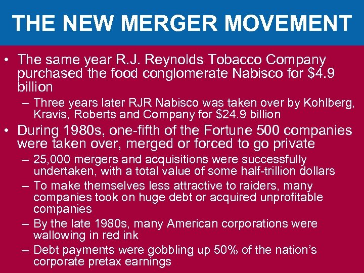 THE NEW MERGER MOVEMENT • The same year R. J. Reynolds Tobacco Company purchased