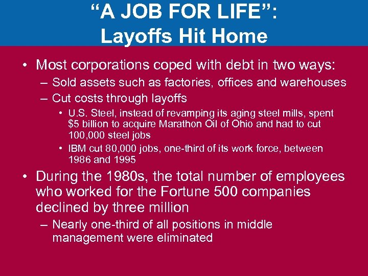 """A JOB FOR LIFE"": Layoffs Hit Home • Most corporations coped with debt in"