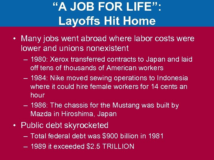 """A JOB FOR LIFE"": Layoffs Hit Home • Many jobs went abroad where labor"