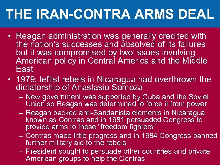 THE IRAN-CONTRA ARMS DEAL • Reagan administration was generally credited with the nation's successes