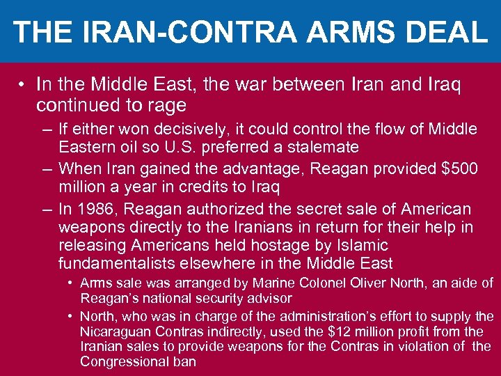THE IRAN-CONTRA ARMS DEAL • In the Middle East, the war between Iran and