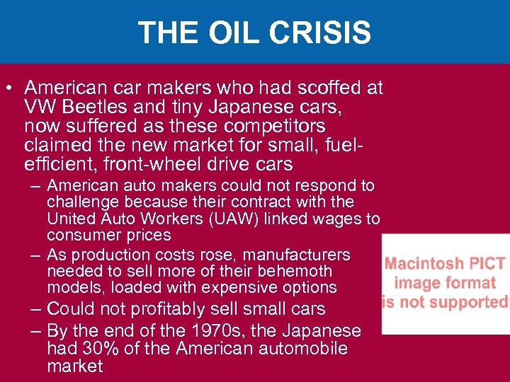 THE OIL CRISIS • American car makers who had scoffed at VW Beetles and