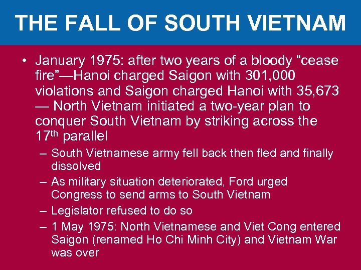 THE FALL OF SOUTH VIETNAM • January 1975: after two years of a bloody
