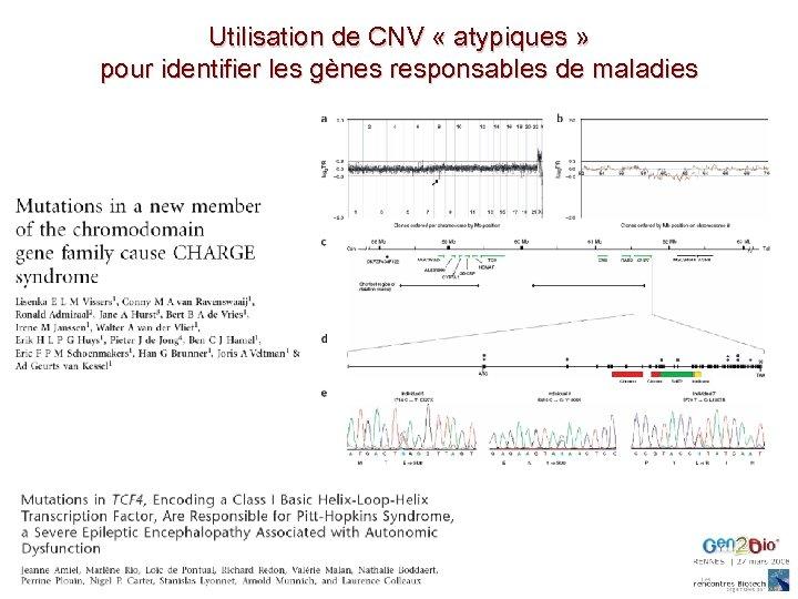 Utilisation de CNV « atypiques » pour identifier les gènes responsables de maladies