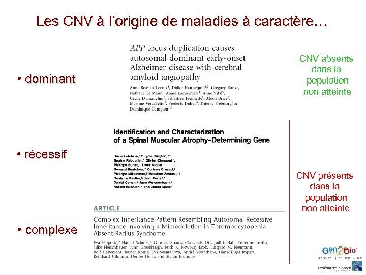 Les CNV à l'origine de maladies à caractère… • dominant CNV absents dans la